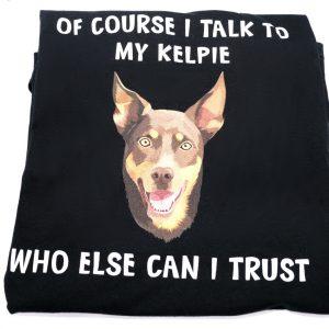 I Trust My Kelpie T-Shirt